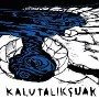 KALUTALIKSUAK - snow melts black CD